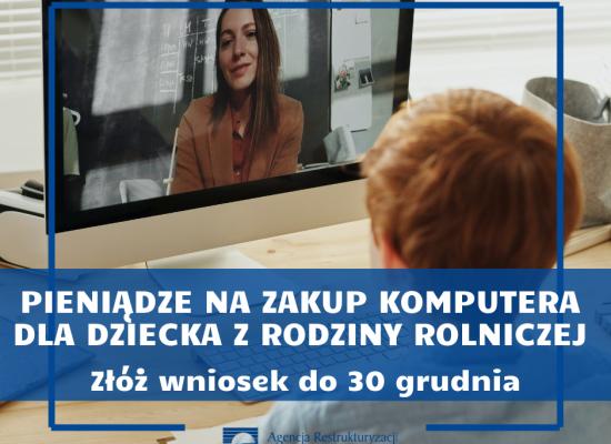 Dofinansowanie zakupu komputera dla dziecka z rodziny rolniczej