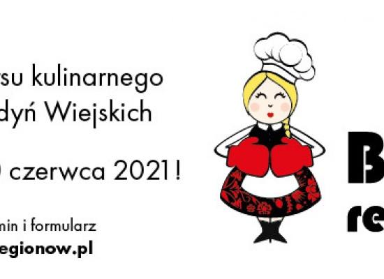 """VI edycja konkursu kulinarnego """"Bitwa Regionów"""" dla Kół Gospodyń Wiejskich"""